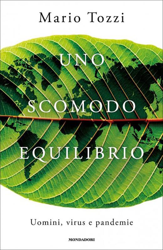 "Mario Tozzi, ""Uno scomodo equilibrio. Uomini, virus e pandemie"""